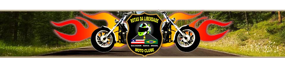 Conheça Rotas da Liberdade Moto Clube – BA